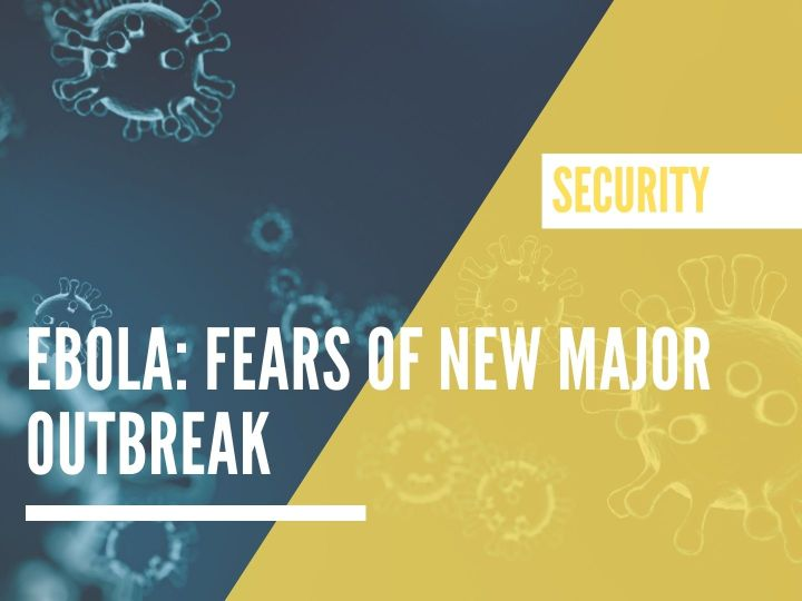 Ebola: fears of new major outbreak