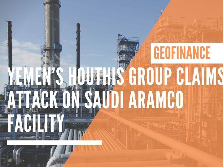 Yemen's Houthis group claims attack on Saudi Aramco facility