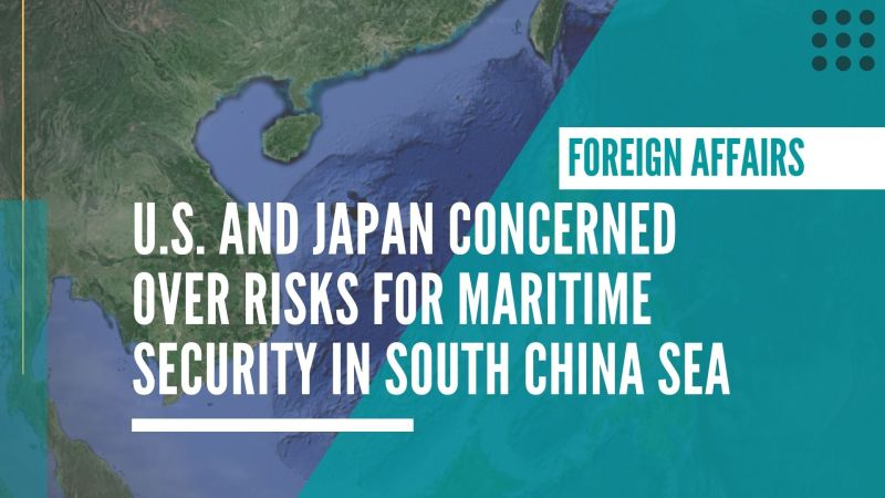 U.S. and Japan deeply concerned over China's New Coast Guard Law risks for maritime security in South China Sea