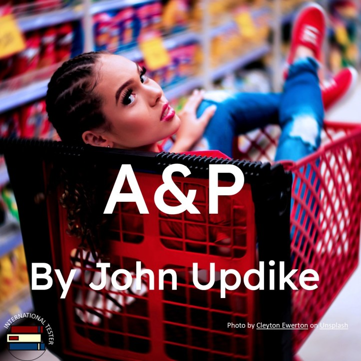 A&P by John Updike SAT Reading Practice Short Story