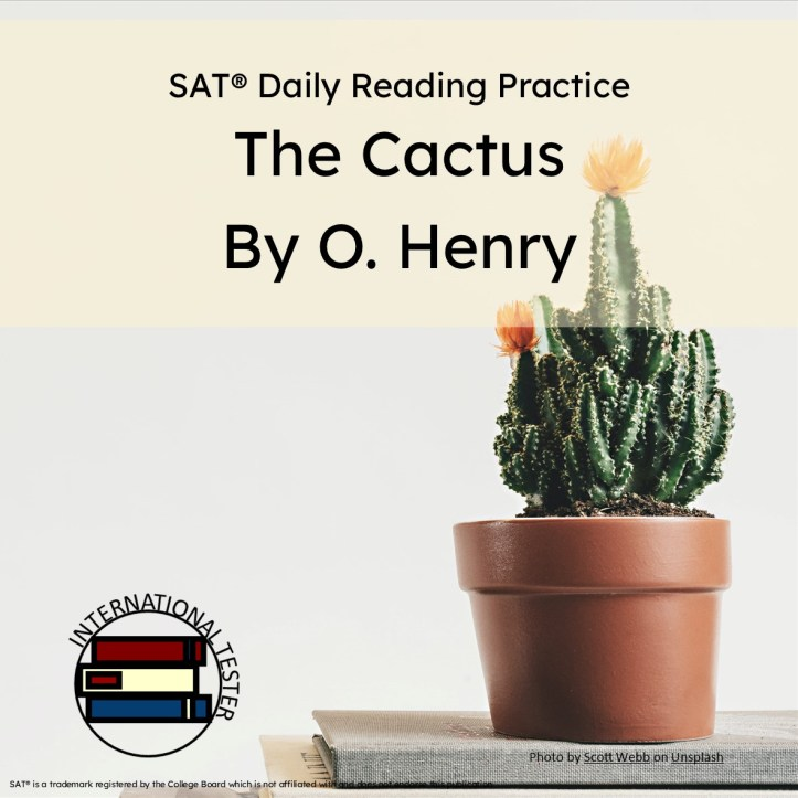 SAT Reading practice short story The Cactus by O Henry