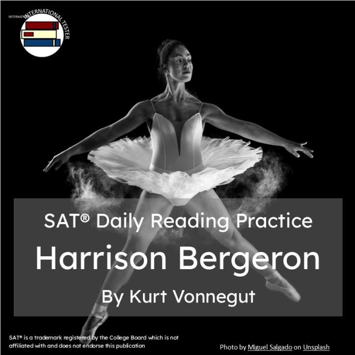 SAT Reading Practice Short Story Harrison Bergeron by Kurt Vonnegut