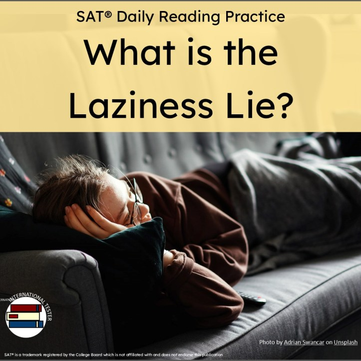 SAT reading practice What is the laziness lie