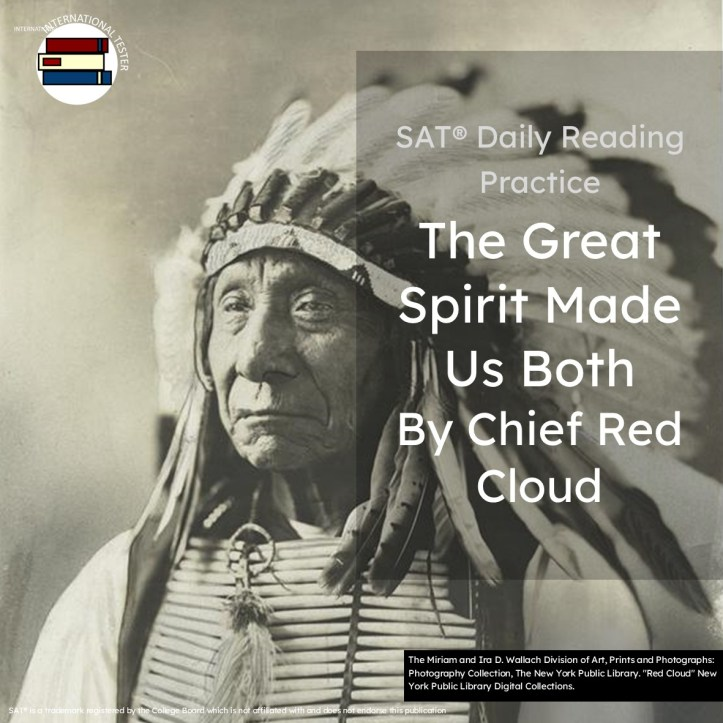 SAT reading practice speech Chief Red Cloud: The Great Spirit made us both