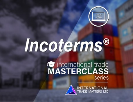 An International Trade Masterclass – Incoterms 2020