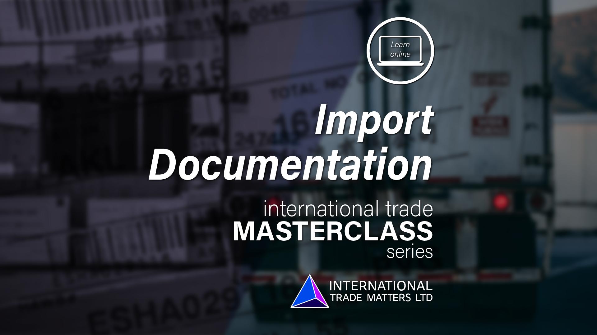 An International Trade Masterclass - Import Documentation