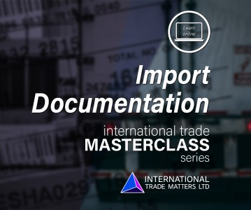 An International Trade Masterclass – Import Documentation