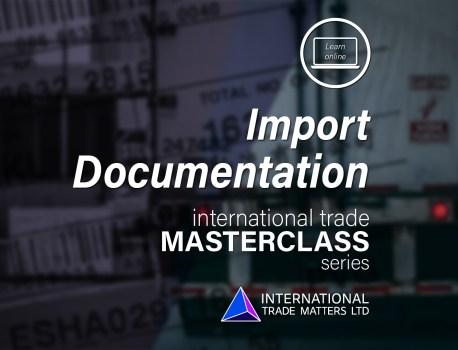 An International Trade Masterclass – Import Documentation