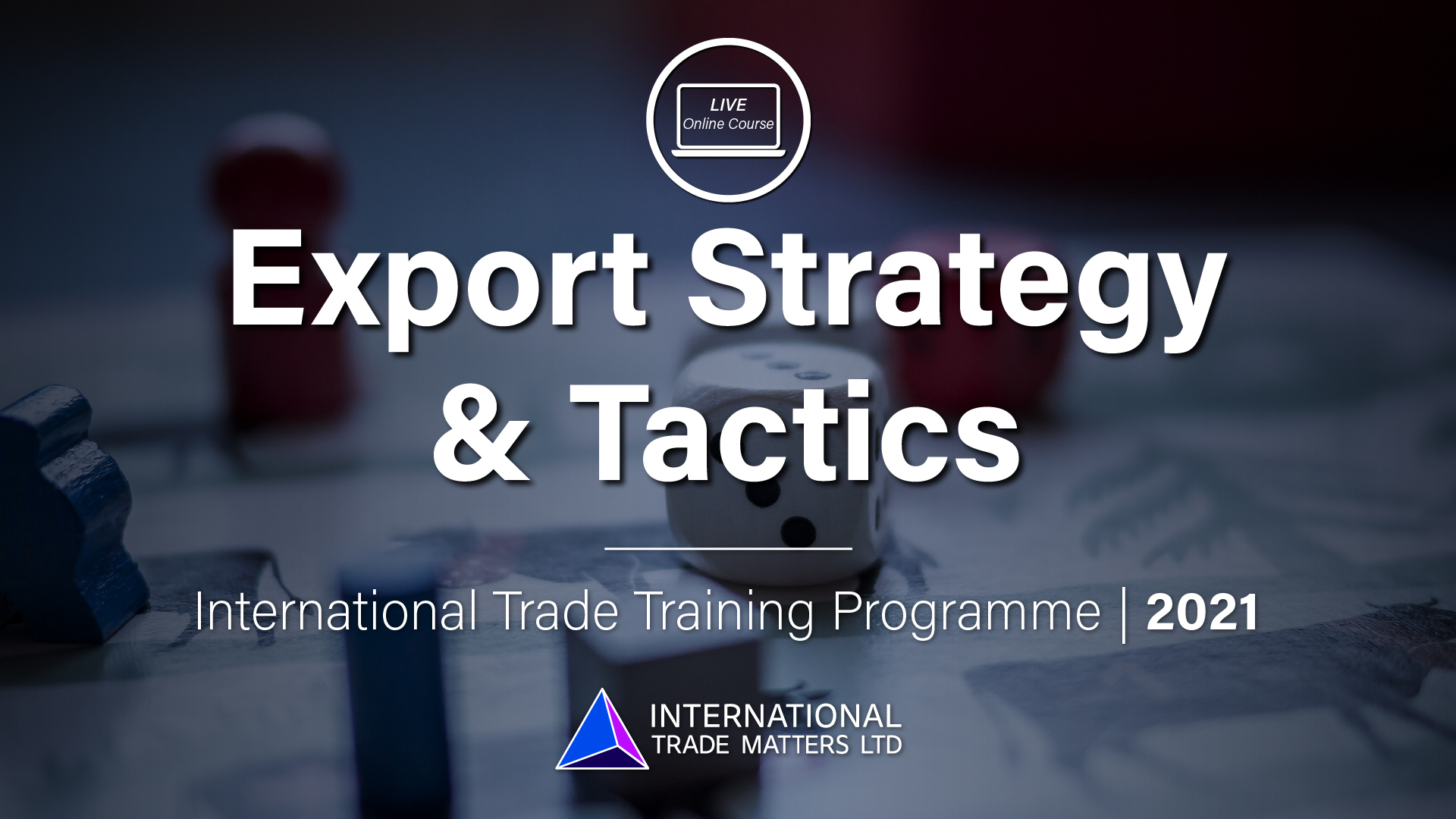 Export Strategy & Tactics - An Online Course