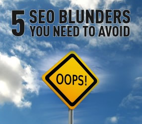 5 SEO Blunders You Need To Avoid