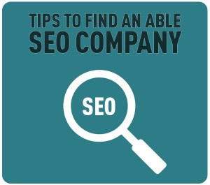 Tips To Find an Able SEO Company
