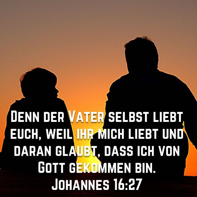 Bibelvers aus Johannes 16,27 auf Bild mit Vater und Sohn im Sonnenuntergang