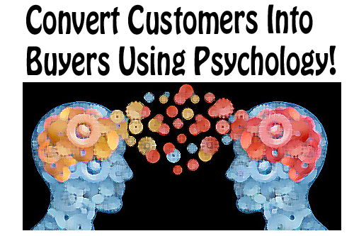 10 Ways to Learn How to Convert Customers Into Buyers Using Psychology [Infographic]