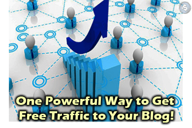 One Powerful Way to Get Free Traffic to Your Blog!