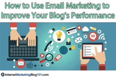 How to Use Email Marketing to Improve Your Blog's Performance