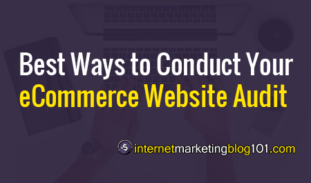 Best Ways to Conduct Your eCommerce Website Audit