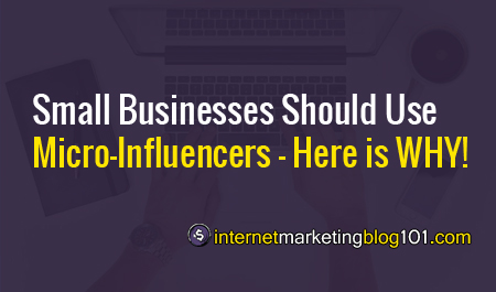 Small Businesses Should Use Micro-Influencers - Here is WHY!
