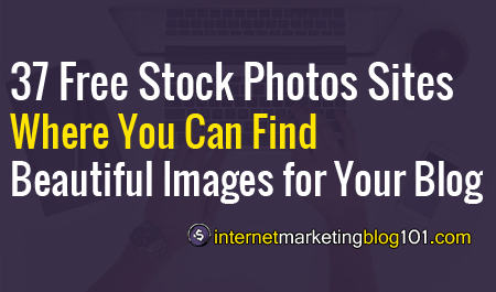 37 Free Stock Photos Sites Where You Can Find Beautiful Images for Your Blog!
