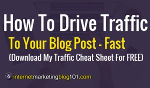 Ways To Drive Web Traffic - Learn How To Drive Traffic To Your Blog FAST