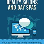 513PIS0yWlL - Online Marketing Tips for Beauty Salons and Day Spas: Your easy-to-use guide to marketing your business with the Internet