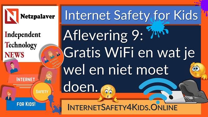 Internet Safety for Kids Aflevering 9 - Gratis WiFi en wat je wel en niet moet doen