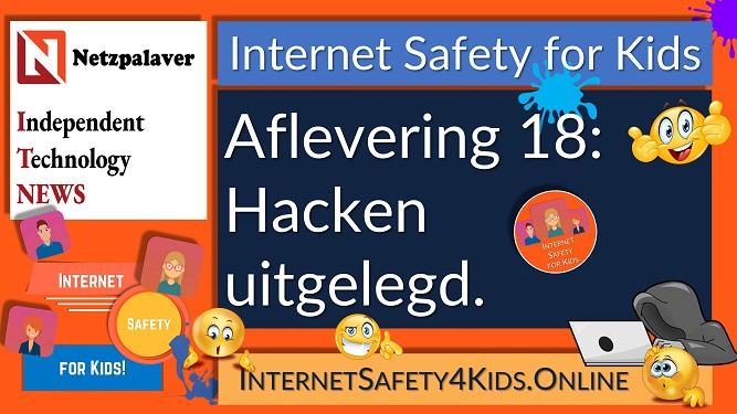 Internet Safety for Kids Aflevering 18 - Hacken uitgelegd