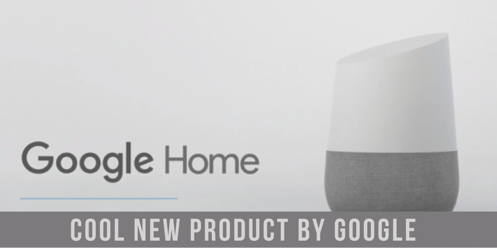 Google Home: Cool New Product - Google