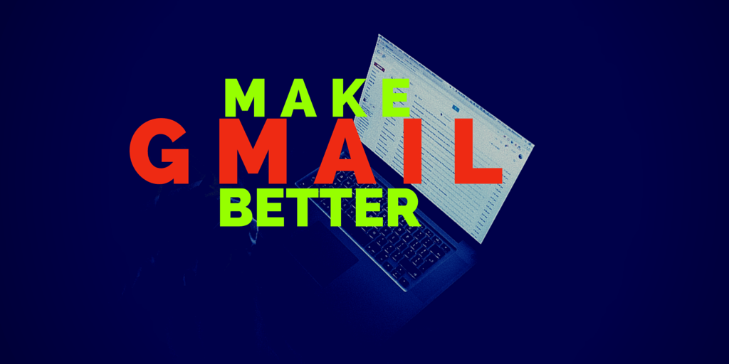 Super Power Your Gmail by Installing These Extensions