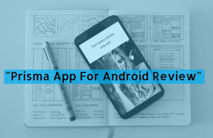Prisma App for Android Review: Turn Every Photo into Art