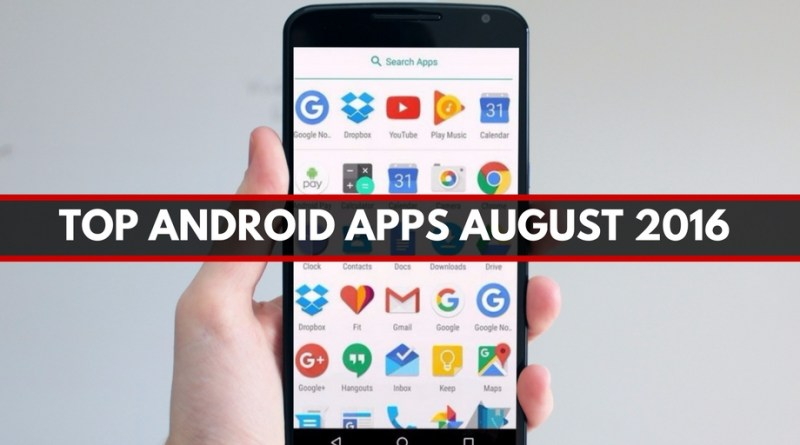 new android apps august 2016