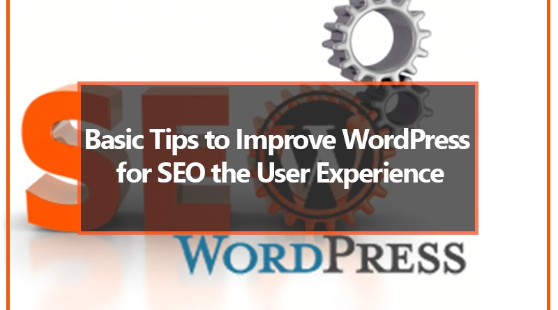 Basic Tips to Improve WordPress for SEO the User Experience