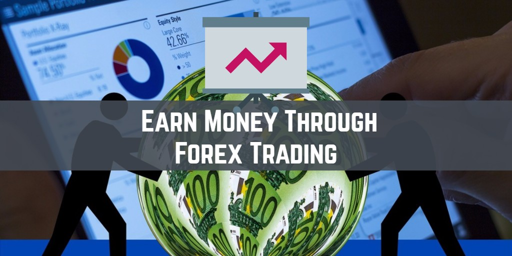 How to Earn Money from Forex Trading