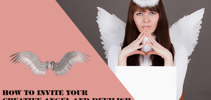 How to Invite Your Creative Angel and Devilish Editor to Help You Write