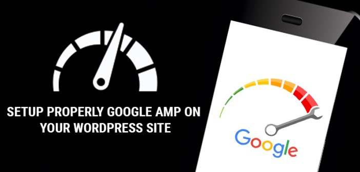 Setup Properly Google AMP on Your WordPress Site