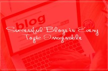 Successful Blogs in Every Topic Imaginable