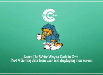 Learn The Write Way to Code in C++ | Part 4 Getting data from user and displaying it on screen