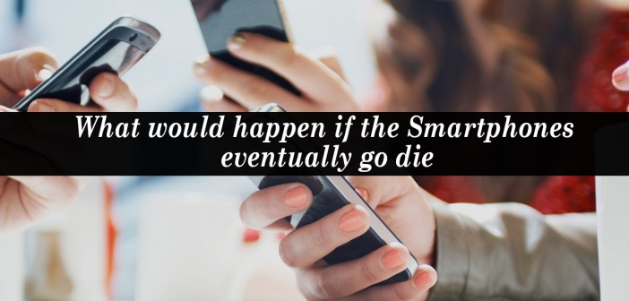 Smartphones eventually