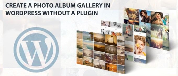 Create a Photo Album Gallery in WordPress without a Plugin