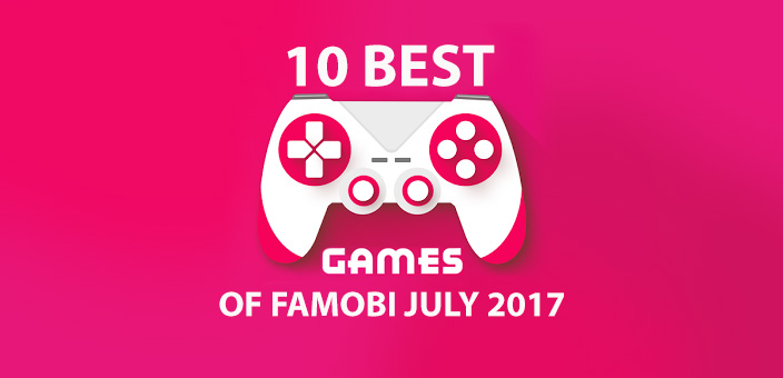 10 best games of Famobi July 2017
