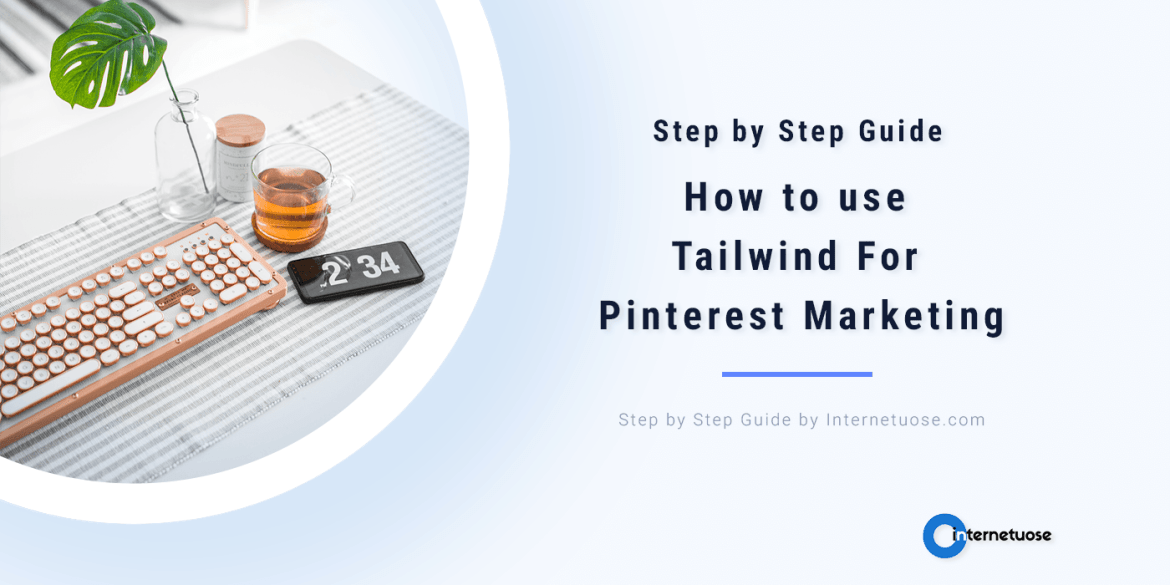 How to use Tailwind For Pinterest Marketing