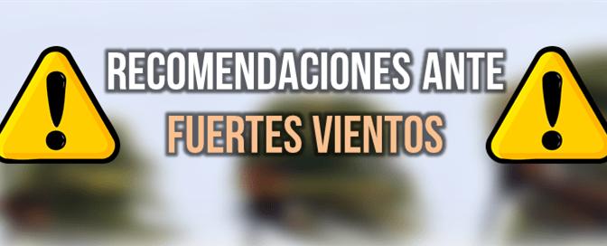 RECOMENDACIONES ANTE VIENTOS FUERTES