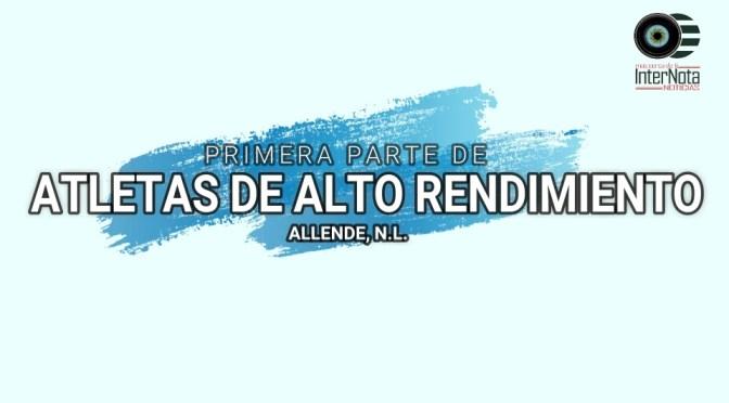 PRIMERA PARTE DE ATLETAS DE ALTO RENDIMIENTO