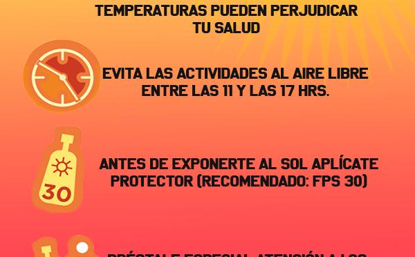 RECUERDA QUE LAS ALTAS TEMPERATURAS PUEDEN PERJUDICAR TU SALUD