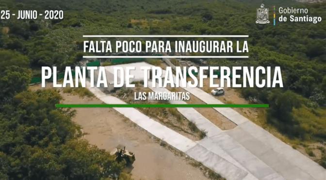 #SANTIAGO CASI LISTA PARA INAUGURAR LA PLANTA DE TRANSFERENCIA DE LAS MARGARITAS.