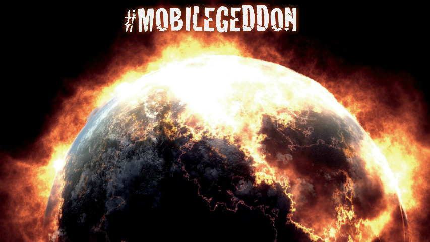 Google's Mobilegeddon – the End of the World as We Know It?