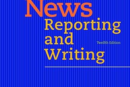 News Reporting and Writing - News Reporting and Writing