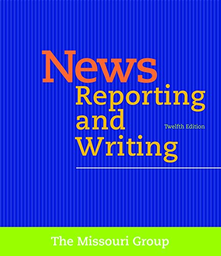 News Reporting and Writing - News Reporting and Writing