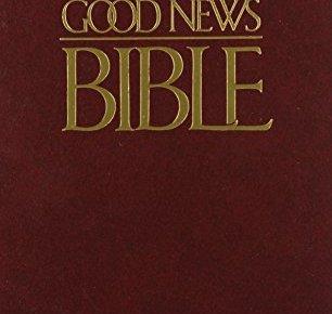 Good News Bible Todays English Version - Good News Bible: Today's English Version