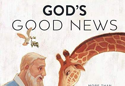 Gods Good News More Than 60 Bible Stories and Devotions - God's Good News: More Than 60 Bible Stories and Devotions