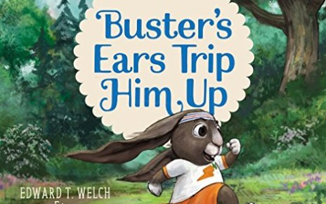 Busters Ears Trip Him Up When You Fail Good News for Little Hearts - Buster's Ears Trip Him Up: When You Fail (Good News for Little Hearts)